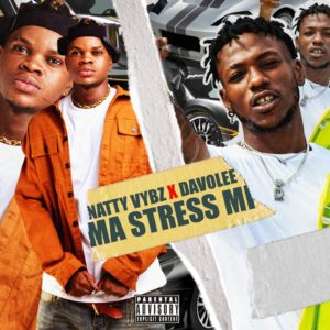 [MUSIC] Natty Vybz Ft. Davolee – Ma Stress Mi
