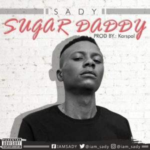 [Music] Sugar Daddy – Sady