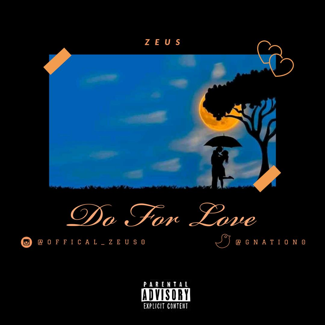 ZEUS – DO FOR LOVE